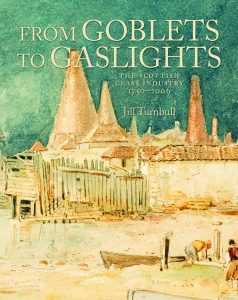 The Society's most recent book - 'From Goblets to Gaslights' by Jill Turnbull - was published in June 2017